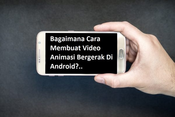 Membuat Video Animasi Bergerak Di Android